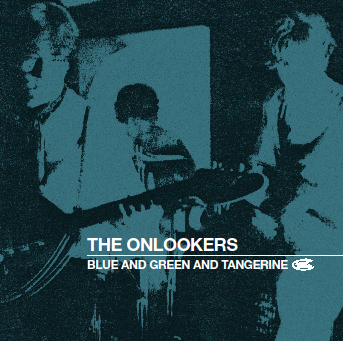 ONLOOKERS, THE - Blue And Green And Tangerine CD (NEW)