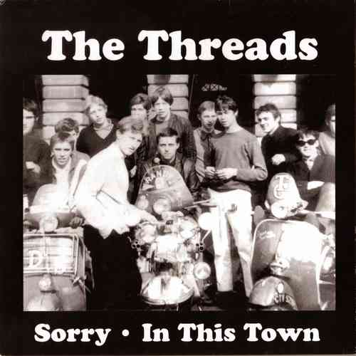 "THREADS, THE - Sorry 7"" + P/S (NEW) (M)"