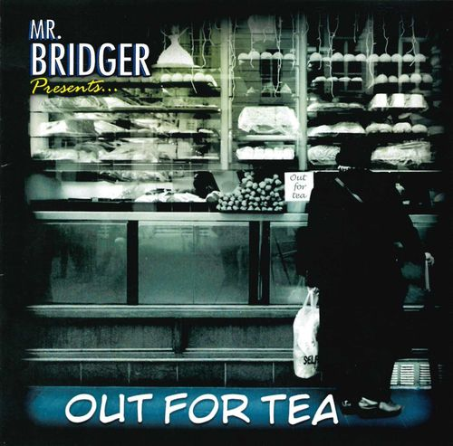 MR BRIDGER - Out For Tea CD (NEW)
