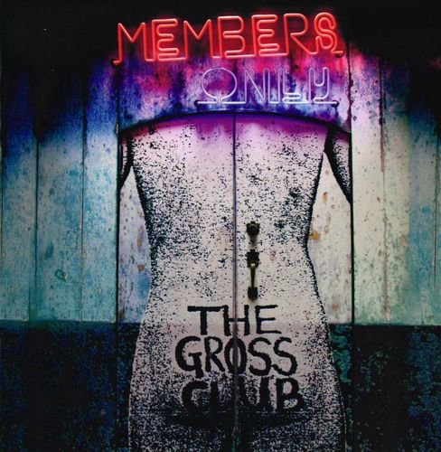 GROSS CLUB, THE - Members Only CD (NEW)