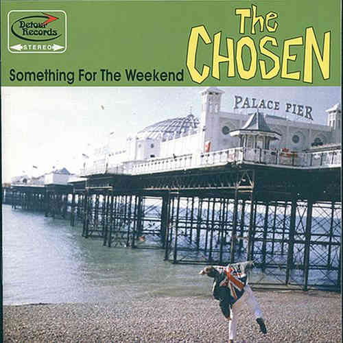 CHOSEN, THE - Something for the Weekend DOWNLOAD