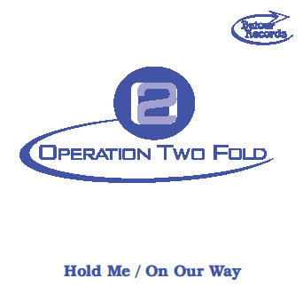 OPERATION TWO FOLD - Hold Me / On Our Way CDs (NEW)