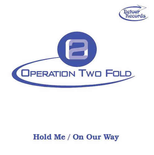 "OPERATION TWO FOLD - Hold Me / On Our Way 7"" + P/S (NEW)"