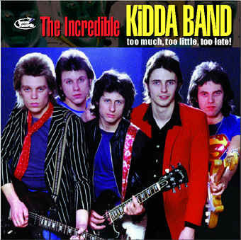 INCREDIBLE KIDDA BAND, THE - Too Much Too Little Too Late Double CD (NEW)