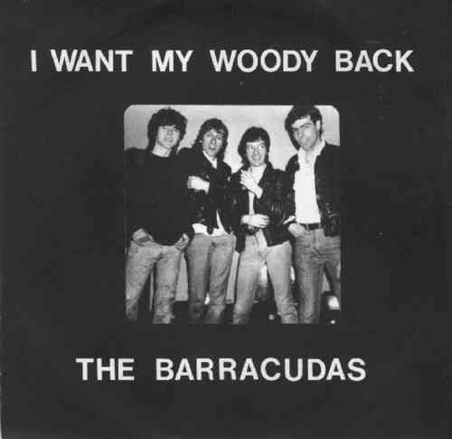 "BARRACUDAS, THE - I Want My Woody Back 7"" + PS EX/EX (M)"