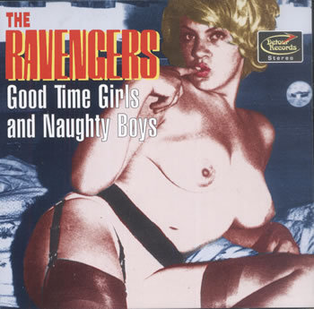 RAVENGERS, THE - Good Time Girls and Naughty Boys CD (NEW)