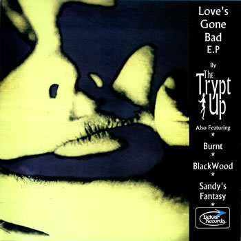 "TRYPT UP, THE - Love's gone bad EP 7"" + P/S (NEW)"