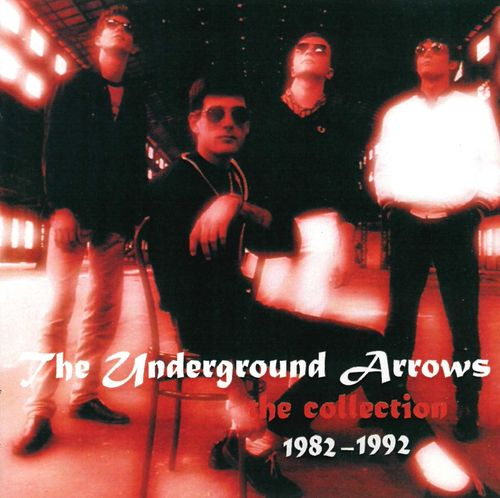 UNDERGROUND ARROWS, THE - The Collection 1982 - 1992 DOWNLOAD