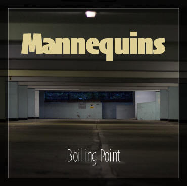 MANNEQUINS - Boiling Point EP DOWNLOAD