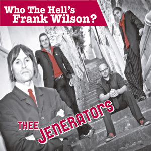 JENERATORS, THEE - Who The Hell's Frank Wilson? EP CDs (NEW)