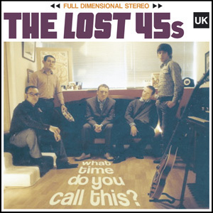 LOST 45s, THE – What Time Do You Call This? CD (NEW)