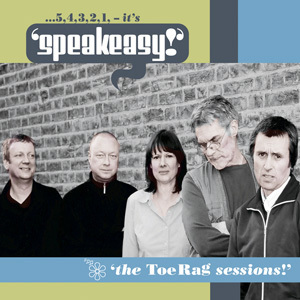 SPEAKEASY – The Toe Rag Sessions EP DOWNLOAD