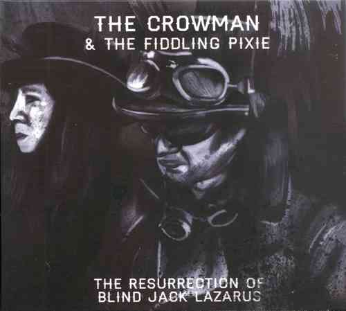 CROWMAN, THE & THE FIDDLING PIXIE - The Resurrection Of Blind Jack Lazarus CD (NEW)
