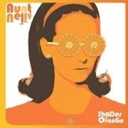AUNT NELLY - Shades Of Orange CD (NEW) (M)