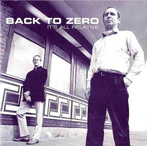 BACK TO ZERO - It's All Relative CD (NEW) (M)