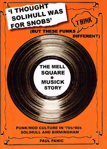 I THOUGHT SOLIHULL WAS FOR SNOBS (But these punks think different') By Paul Panic