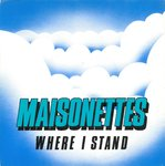 "MAISONETTES, THE - Where I Stand - 7"" + P/S (EX/EX) (M)"