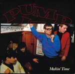 "MAKIN' TIME - Pump It Up - 7"" + P/S (EX/EX) (M)"