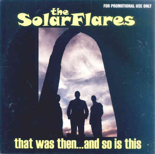 SOLARFLARES, THE - That Was Then...And So Is This (PROMO COPY) CD (NEW) (M)