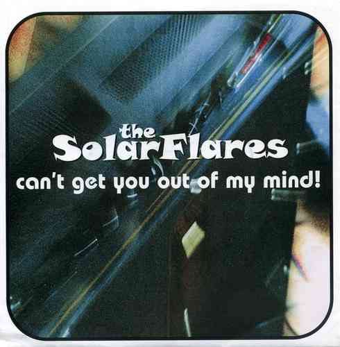 "SOLARFLARES, THE - Can't Get You Out Of  My  Mind - 7"" + P/S (NEW) (M)"