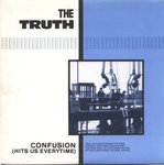 "TRUTH, THE - Confusion (Hits Us Everytime) - 7"" + P/S (EX/EX) (M)"