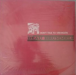 BEAU BRUMMELS, THE - Don't Talk To Strangers - LP (NEW) (M)