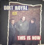 DIRT ROYAL - This Is Now - LP (NEW) (M)