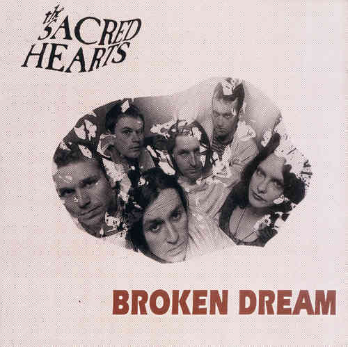 SACRED HEARTS, THE - Broken Dream DOWNLOAD