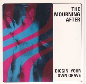 "MOURNING AFTER, THE - Diggin' Your Own Grave 7"" + P/S (NEW) (M)"