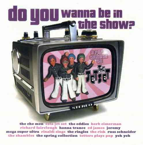 V/A - Do You Wanna Be In The Show? : A Pop Tribute To The Jetset CD (NEW) (M)