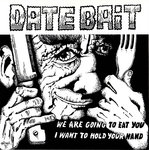 "DATE BAIT - We Are Going To Eat You (RED WAX) 7"" + P/S (NEW) (M)"