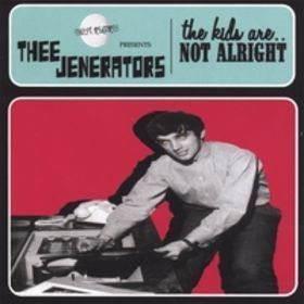 JENERATORS, THEE - The Kids Are Not Alright - CD (NEW) (M)