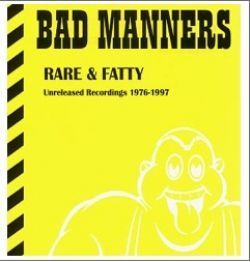 BAD MANNERS - Rare & Fatty (Unreleased Recordings 1976 - 1997) CD (NEW) (M)