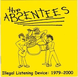 ABSENTEES, THE - Illegal Listening Device 1979 - 2000 CD (NEW) (P)