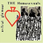 HOMOSEXUALS - Astral Glamour - Tripple CD (NEW) (P)