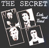SECRET, THE - Sick & Tired - CDr (NEW) (R)