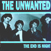 UNWANTED, THE - The End Is Nigh! - CD (NEW) (R)