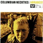 COLUMBIAN NECKTIES, THE - Abrance! LP (NEW) (P)