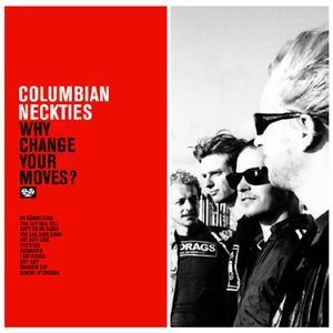 COLUMBIAN NECKTIES, THE - Why Change Your Moves? LP (NEW) (P)