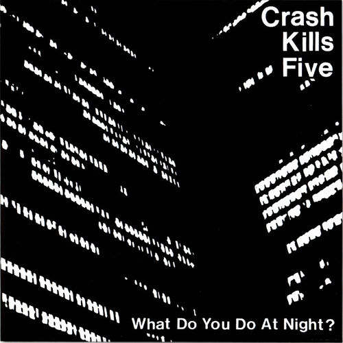 "CRASH KILLS FIVE - What Do You Do At Night? E.P - 7"" (+ P/S) (NEW) (P)"