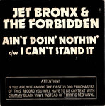 "JET BRONX & THE FORBIDDEN - Ain't Doin' Nothin' (RED VINYL) - 7"" + P/S (EX/EX) (P)"