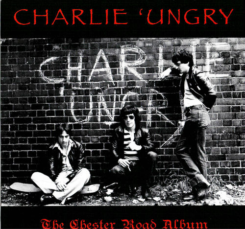 CHARLIE 'UNGRY - The Chesterfield Road Album - LP (NEW) (P)