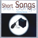 SISTAK, TOMMY - Short Songs CD (NEW) (M)
