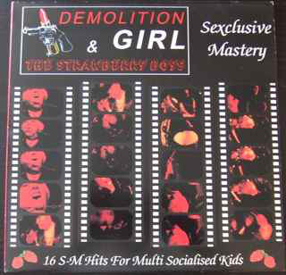 DEMOLITION GIRL & STRAWBERRY BOYS, THE - Sexclusive Mastery - LP (NEW) (P)
