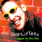 SHOPLIFTERS, THE - Aggro In The City DOWNLOAD