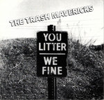 "TRASH MAVERICKS, THE - You Litter, We Fine (BLUE) EP 7"" + P/S (NEW) (M)"