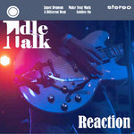 IDLE TALK - Reaction EP DOWNLOAD