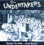 UNDERTAKERS, THE - Down To Hell ... And Back! CD (NEW) (R)