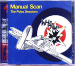 MANUAL SCAN - The Pyles Sessions CD (NEW) (M)