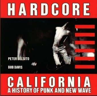 HARDCORE CALIFORNIA - A History Of Punk & New Wave BOOK (VG+)